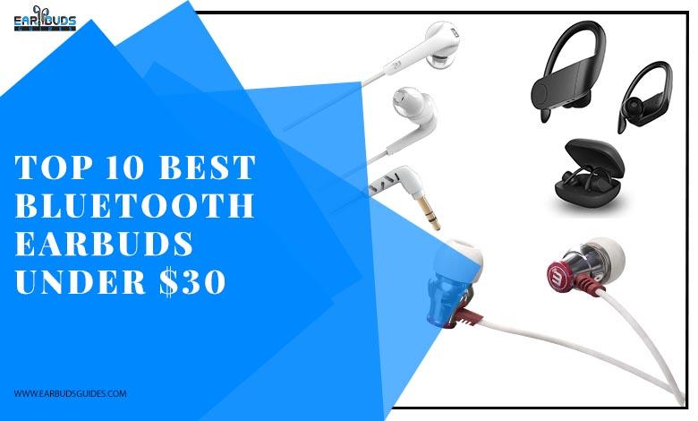 Top 10 Best Bluetooth Earbuds under $30