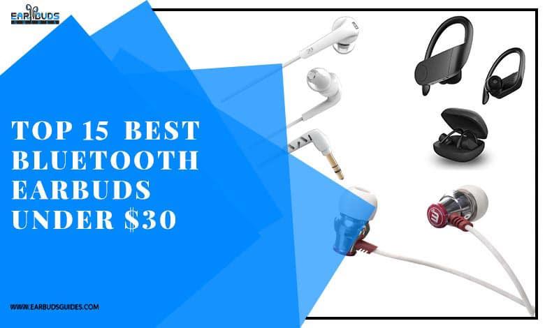 Top 15 Best Bluetooth Earbuds under $30