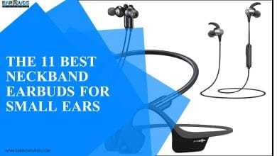 Best Neckband Earbuds for Small Ears