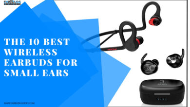 The 10 Best Wireless Earbuds For Small Ears