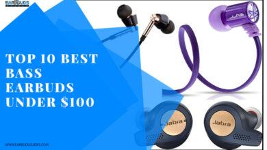 Top 10 Best Bass Earbuds Under $100