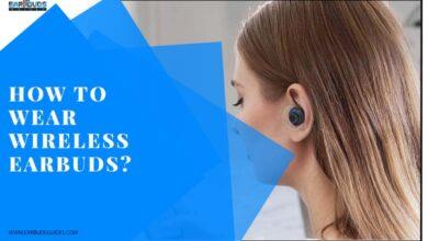How to wear wireless earbuds?
